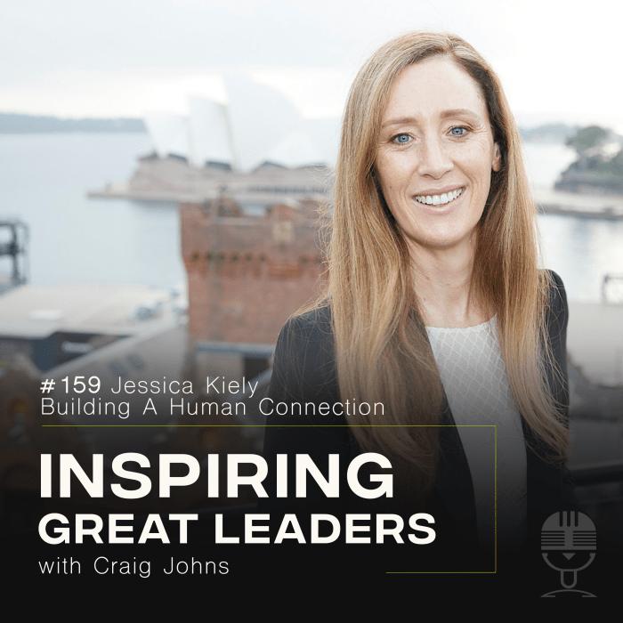 Inspiring Great Leaders Podcast Jessica Kiely Craig Johns High performance Leadership