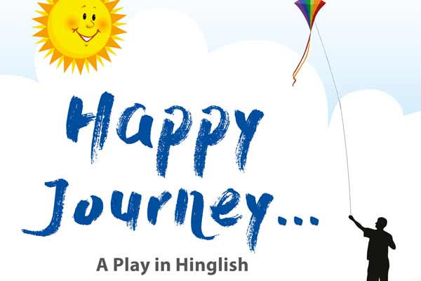 Happy Journey - A Play in Hinglish