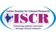 Indian Society for Clinical Research (ISCR) Hosts 10th Annual Conference on Patients First & Research for Patients