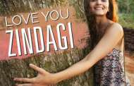 'Love You Zindagi', The Song On Journey Of Life From DEAR ZINDAGI Releases.