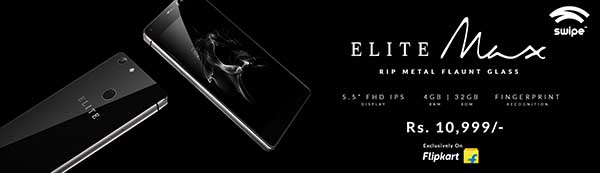Swipe launches ELITE Max - India's most affordable 4GB RAM smartphone exclusively on Flipkart at Rs.10,999