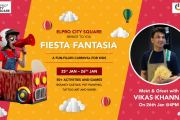 Fiesta Fantasia – a 2-day festival for kids at Elpro City Square Mall