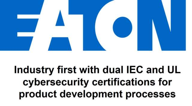 Eaton achieves industry first with dual IEC and UL cybersecurity certifications for product development processes