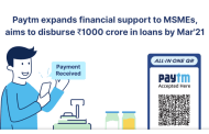 Paytm expands financial support to MSMEs, aims to disburse Rs. 1000 crore in loans by Mar'21