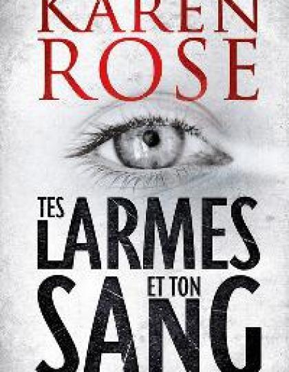 Tes larmes et ton sang - Karen Rose