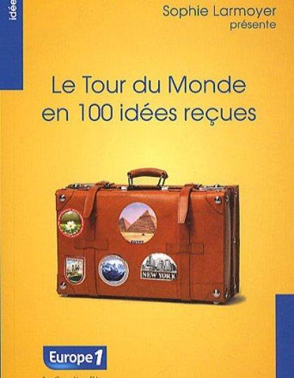 Le Tour du Monde en 100 idées reçues