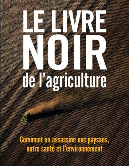 Le livre noir de l agriculture