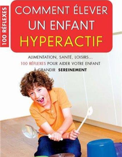 Comment élever un enfant hyperactif