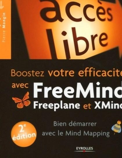 Booster votre efficacité avec Freemind Freeplane et Xmind : Bien démarrer avec le Mind Mapping