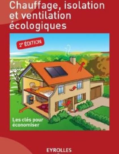 Chauffage isolation et ventilation écologique
