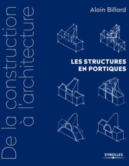 De la construction à l'architecture-Volume 2 - Les structures en portiques