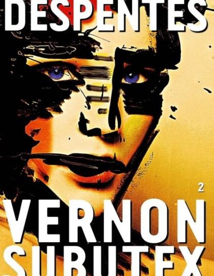 Vernon Subutex 2 - Virginie Despentes