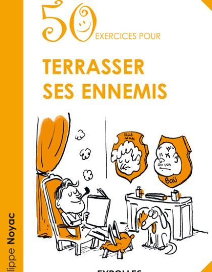 50 exercices pour terrasser ses ennemis