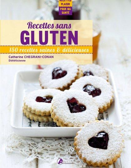 Recettes sans gluten : 150 recettes saines & délicieuses