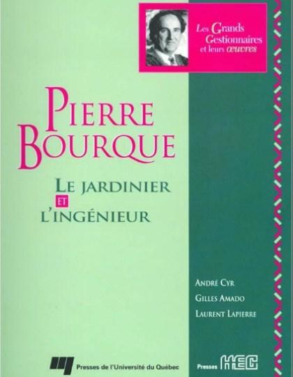 Pierre Bourque : Le jardinier et l ingénieur