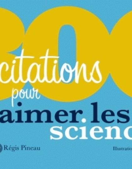 300 citations pour aimer les sciences