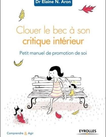 Clouer le bec à son critique intérieur - Petit manuel de promotion de soi