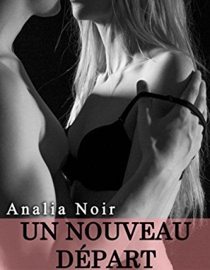 Un Nouveau Départ Tome 1 - Analia Noir 2016