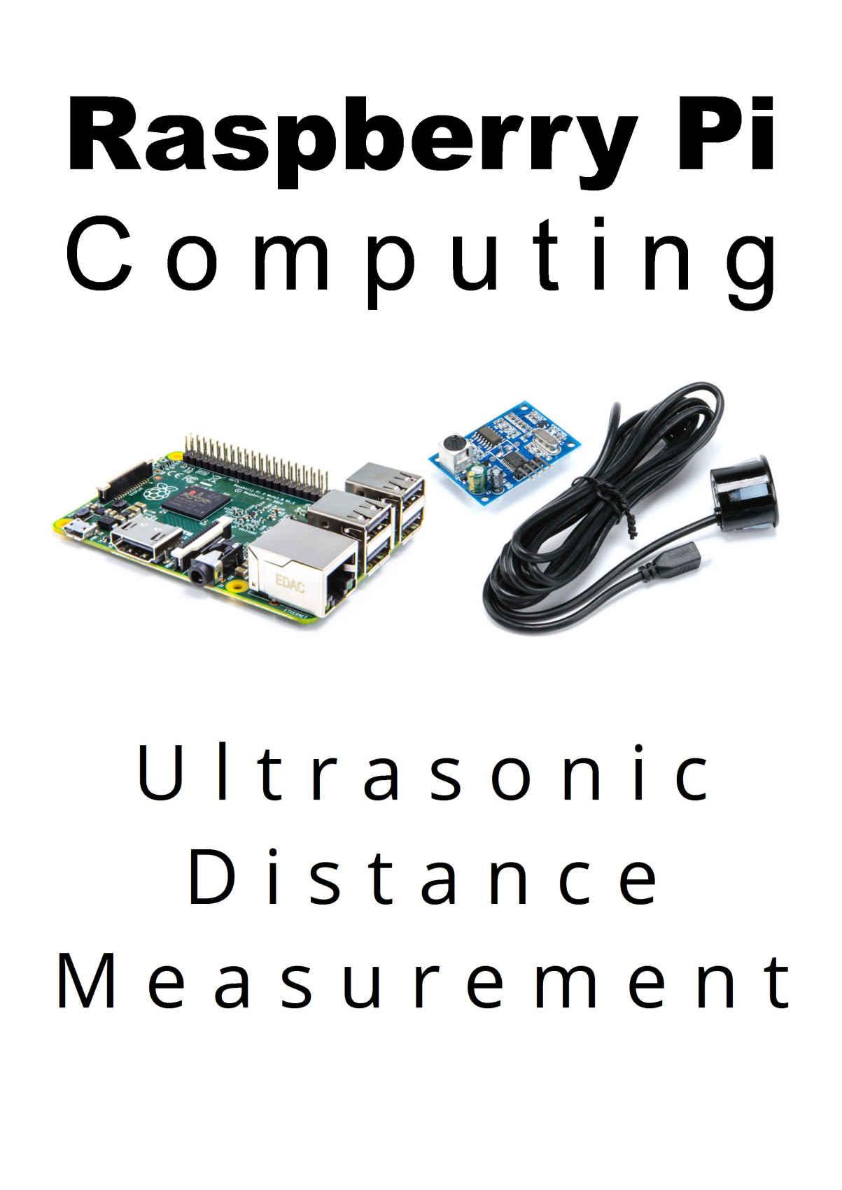 Raspberry Pi Computing: Ultrasonic Distance Measurement
