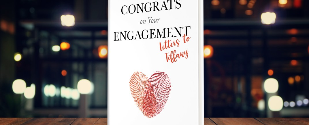 congrats on your engagement letters to tiffany by neysa e taylor