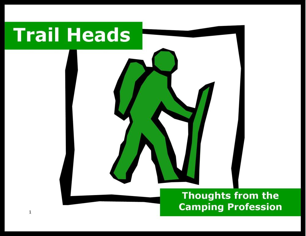 Trail Heads:  Thoughts from the Camping Profession