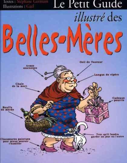Le Petit Guide illustré des Belles- Mères