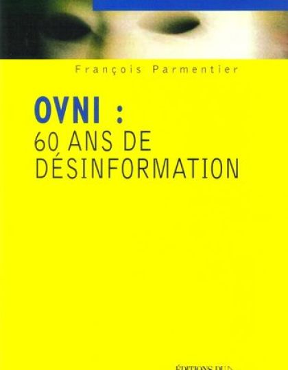 François Parmentier - OVNI - 60 ans de désinformation
