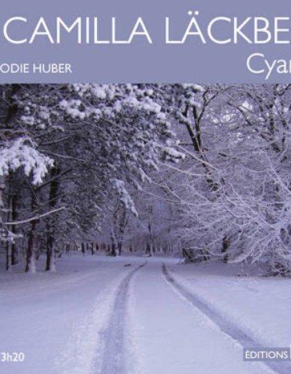 Cyanure-Camilla Lackberg