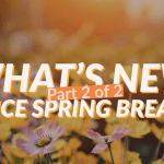 Wildlflowers with headline: What's new since Spring Break Part 2?