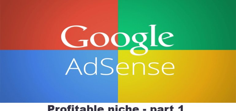 15 Most Profitable Niche To Earn More From AdSense – Part 1