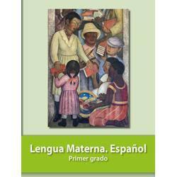 Lengua Materna Español. Primer grado