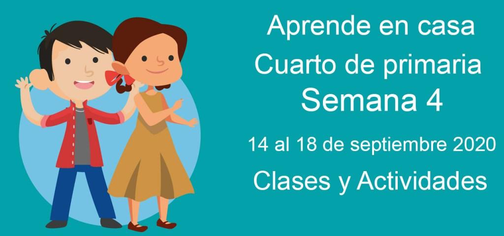 Aprende en casa cuarto de primaria semana 4 del 14 al 18 de septiembre 2020 clases y actividades