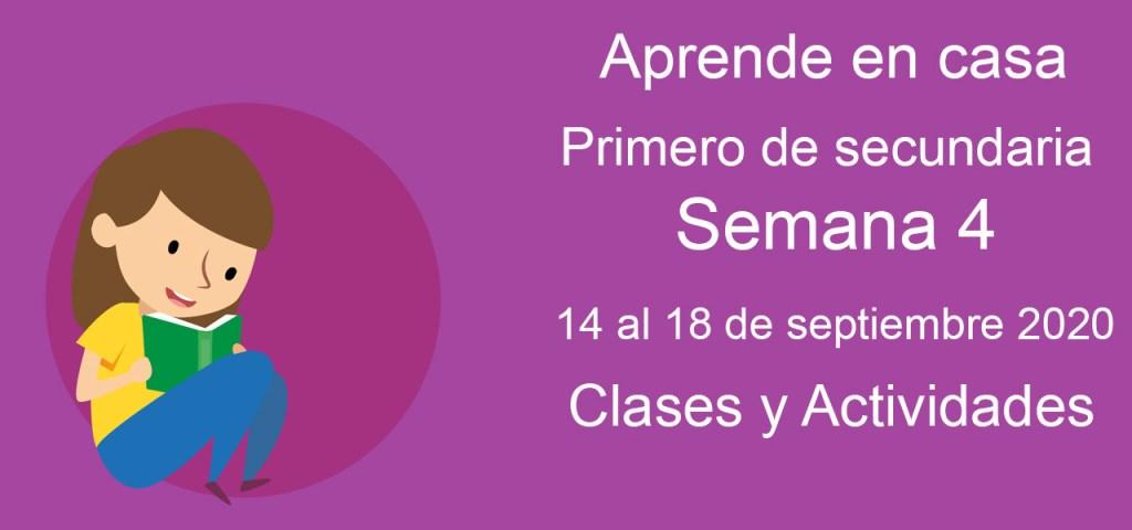 Aprende en casa primero de secundaria semana 4 del 14 al 18 de septiembre 2020 clases y actividades
