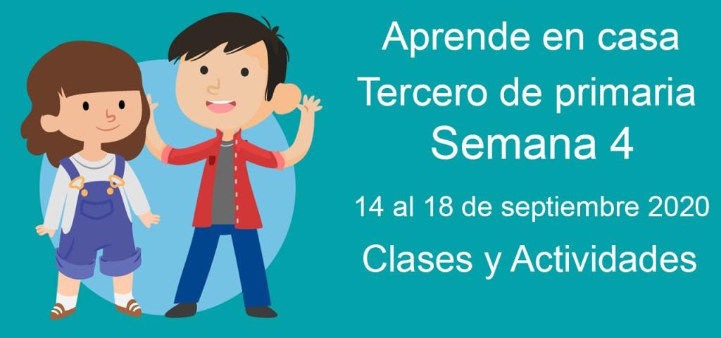Aprende en casa Tercero de primaria semana 4 del 14 al 18 de septiembre 2020 clases y actividades