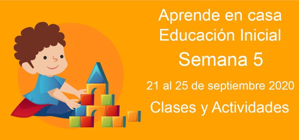 Aprende en casa Educación Inicial semana 5 del 21 al 25 de septiembre 2020 clases y actividades