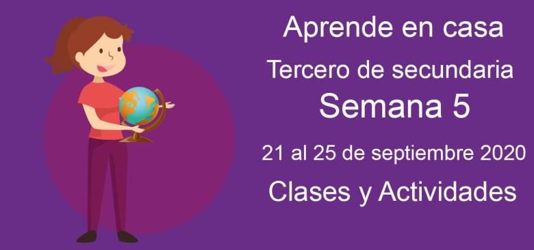 Aprende en casa tercero de secundaria semana 5 del 21 al 25 de septiembre 2020 clases y actividades