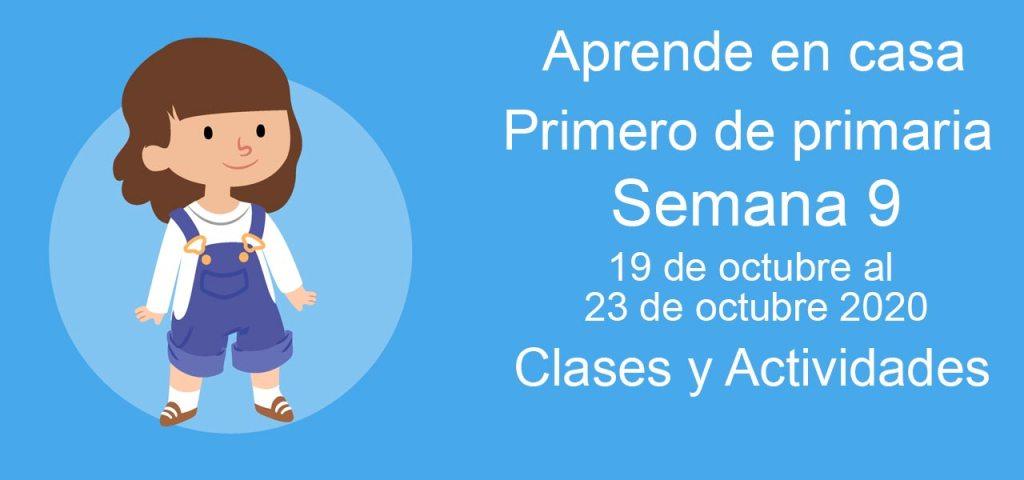 Aprende en casa Primero de Primaria semana 9 del 19 al 23 de octubre 2020 clases y actividades