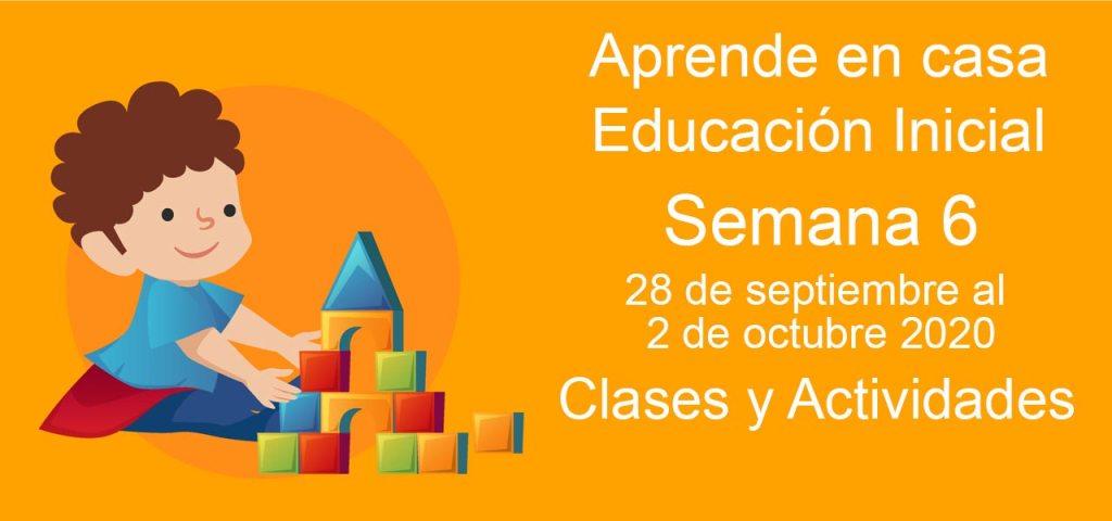 Aprende en casa Educación Inicial semana 6 del 28 de septiembre al 2 de octubre 2020 clases y actividades