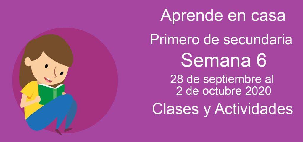 Aprende en casa Primero de Secundaria semana 6 del 28 de septiembre al 2 de octubre 2020 clases y actividades