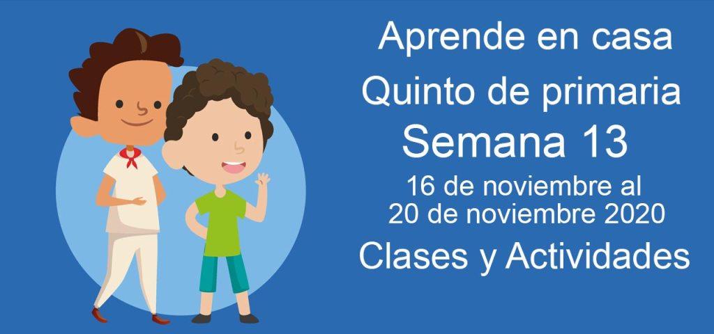 Aprende en casa Quinto de Primaria semana 13 del 16 al 20 de noviembre 2020 clases y actividades