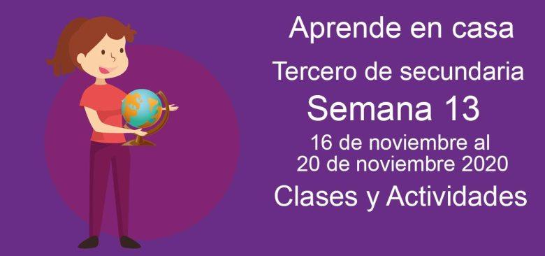 Aprende en casa Tercero de Secundaria semana 13 del 16 al 20 de noviembre 2020 clases y actividades