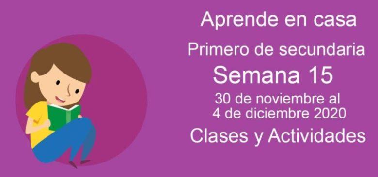 Aprende en casa Primero de secundaria semana 15 del 30 de noviembre al 4 de diciembre 2020 clases y actividades