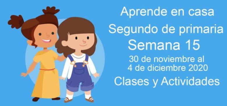 Aprende en casa Segundo de primaria semana 15 del 30 de noviembre al 4 de diciembre 2020 clases y actividades