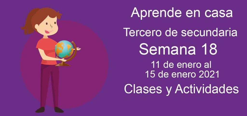 Aprende en casa Tercero de secundaria semana 18 del 11 de enero al 15 de enero 2021 clases y actividades