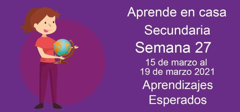 Secundaria: Aprendizajes esperados aprende en casa semana 27 del 15 al 19 de marzo aprende en casa