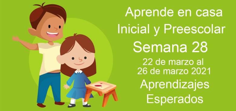 Aprendizajes esperados Semana 28 del 22 al 26 de Marzo 2021 aprende en casa Inicial y Preescolar