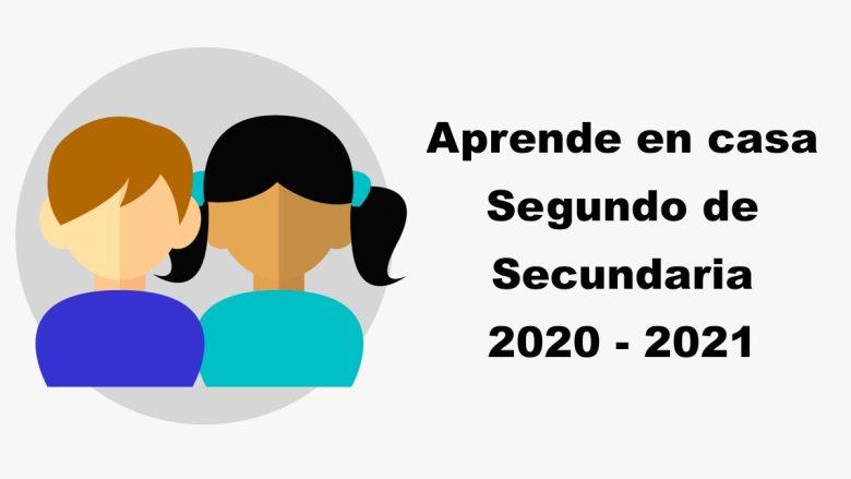 Segundo de Secundaria Aprende en Casa 2020 - 2021