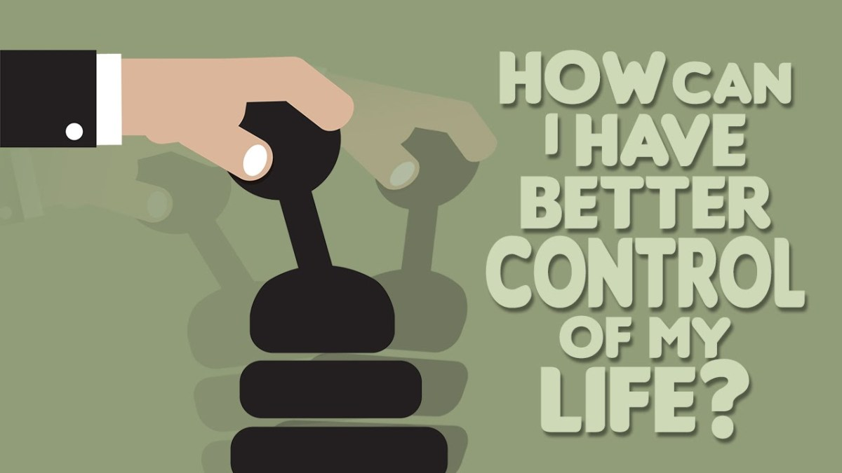 What do you have control over?