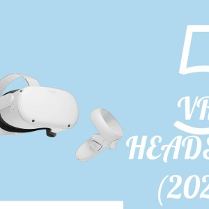 Top 5 VR Headsets