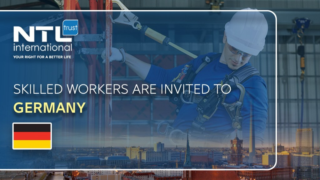 Skilled Workers are Invited to Germany NTL